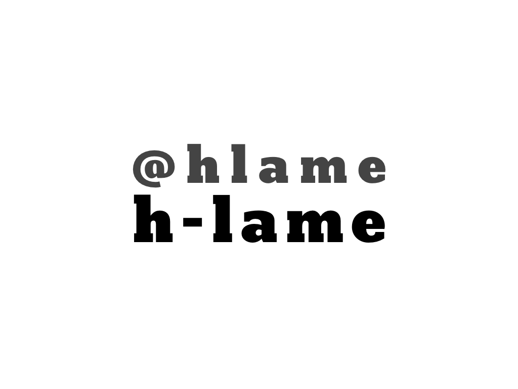 text: @hlame, h-lame