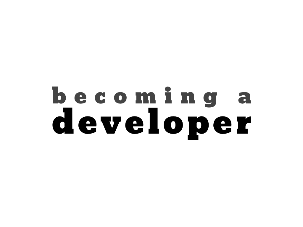 text: becoming a developer