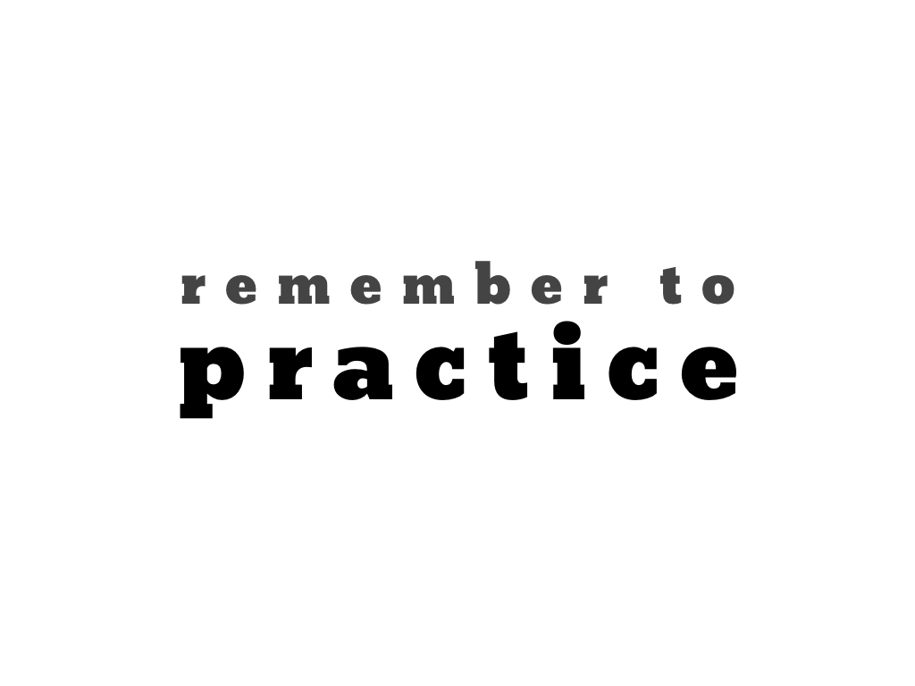 text: remember to practice