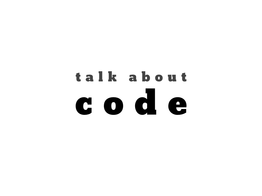 text: talk about code