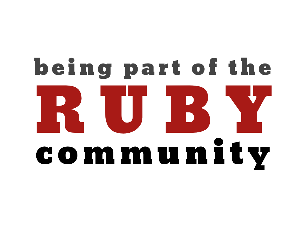 text: being part of the ruby community