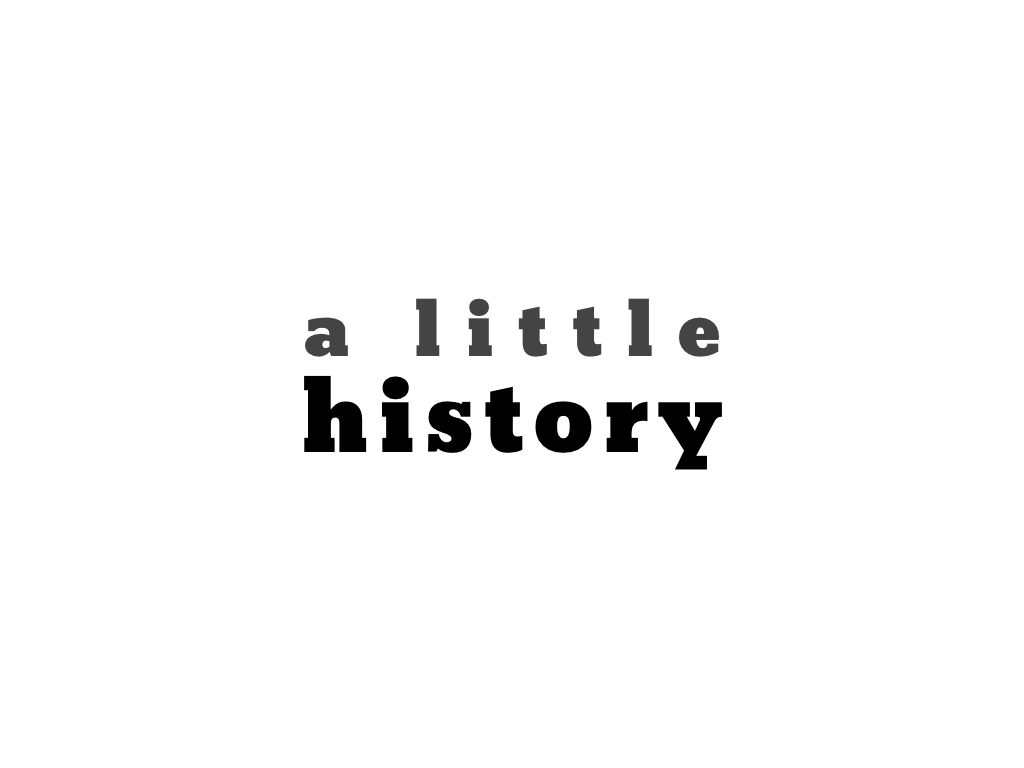 text: a little history