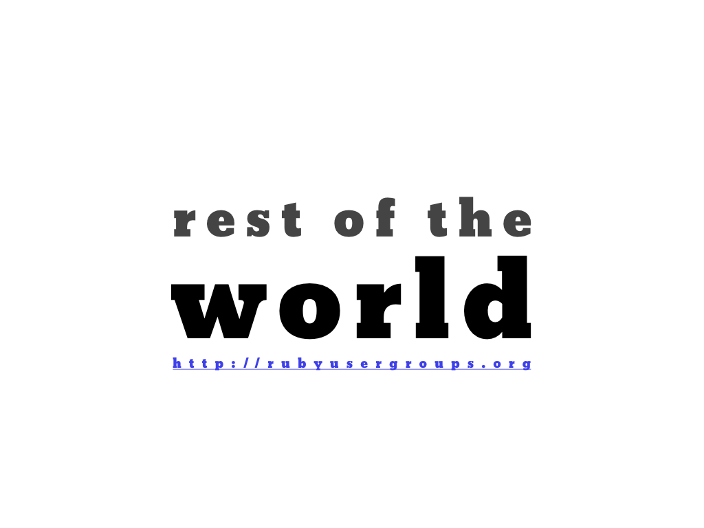 text: rest of the world, http://rubyusergroups.org