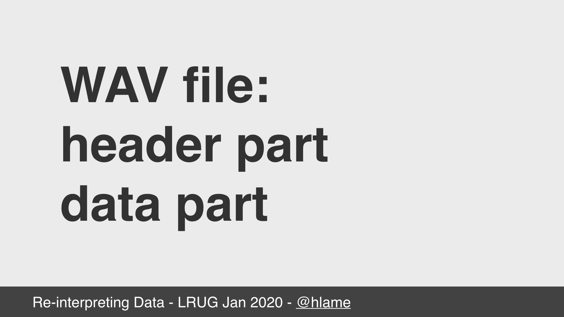 text: WAV file: header part; data part