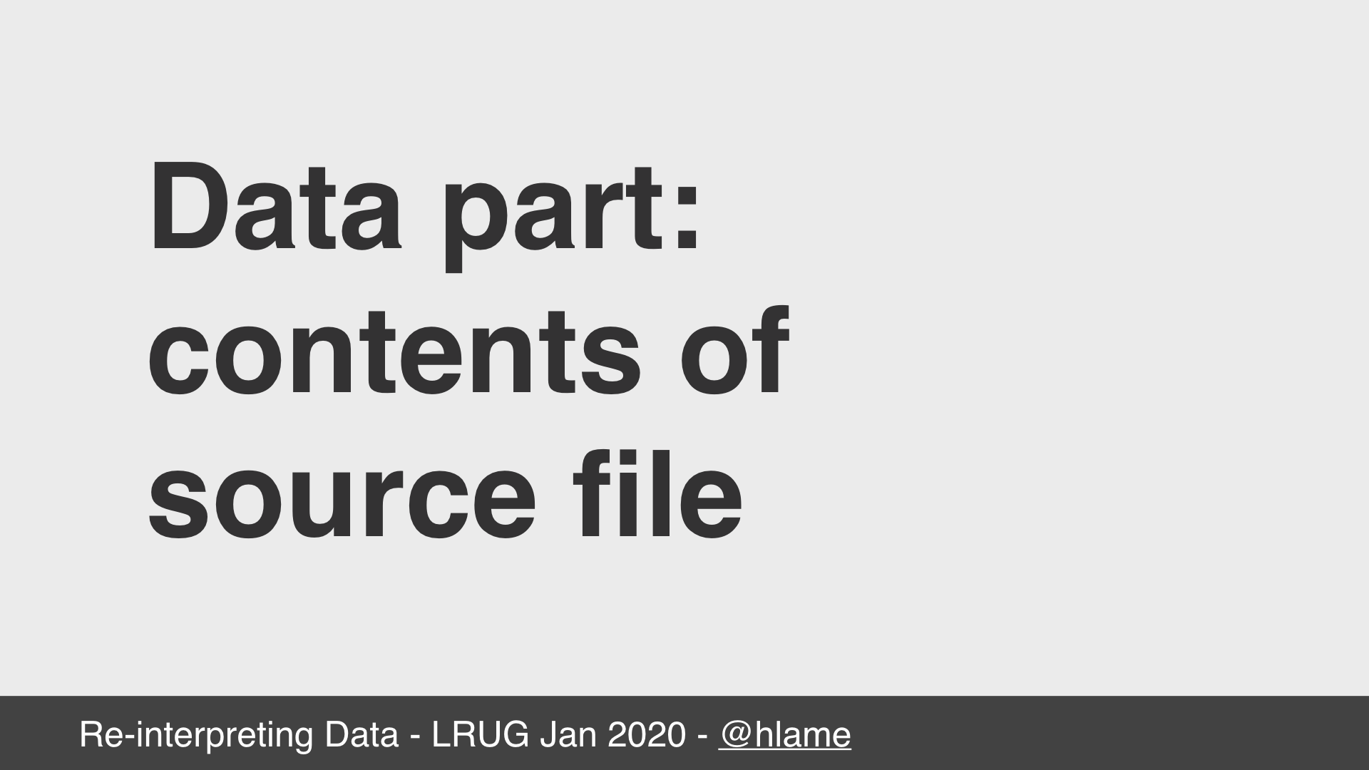 text: Data part: contents of source file