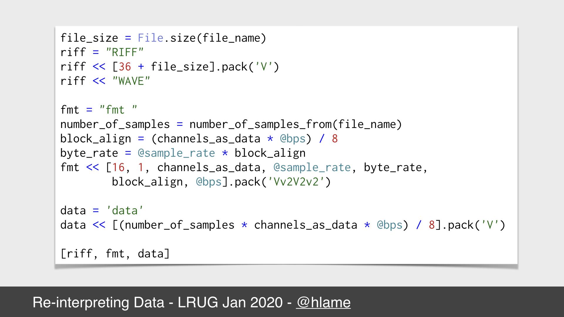 Snippet of code showing how we can construct a wave file header in ruby.  source: https://github.com/h-lame/stegosaurus/blob/d05db3eecd0d328c9de7886dcedbb16b189b3c5d/lib/stegosaurus/waves.rb#L76-L97