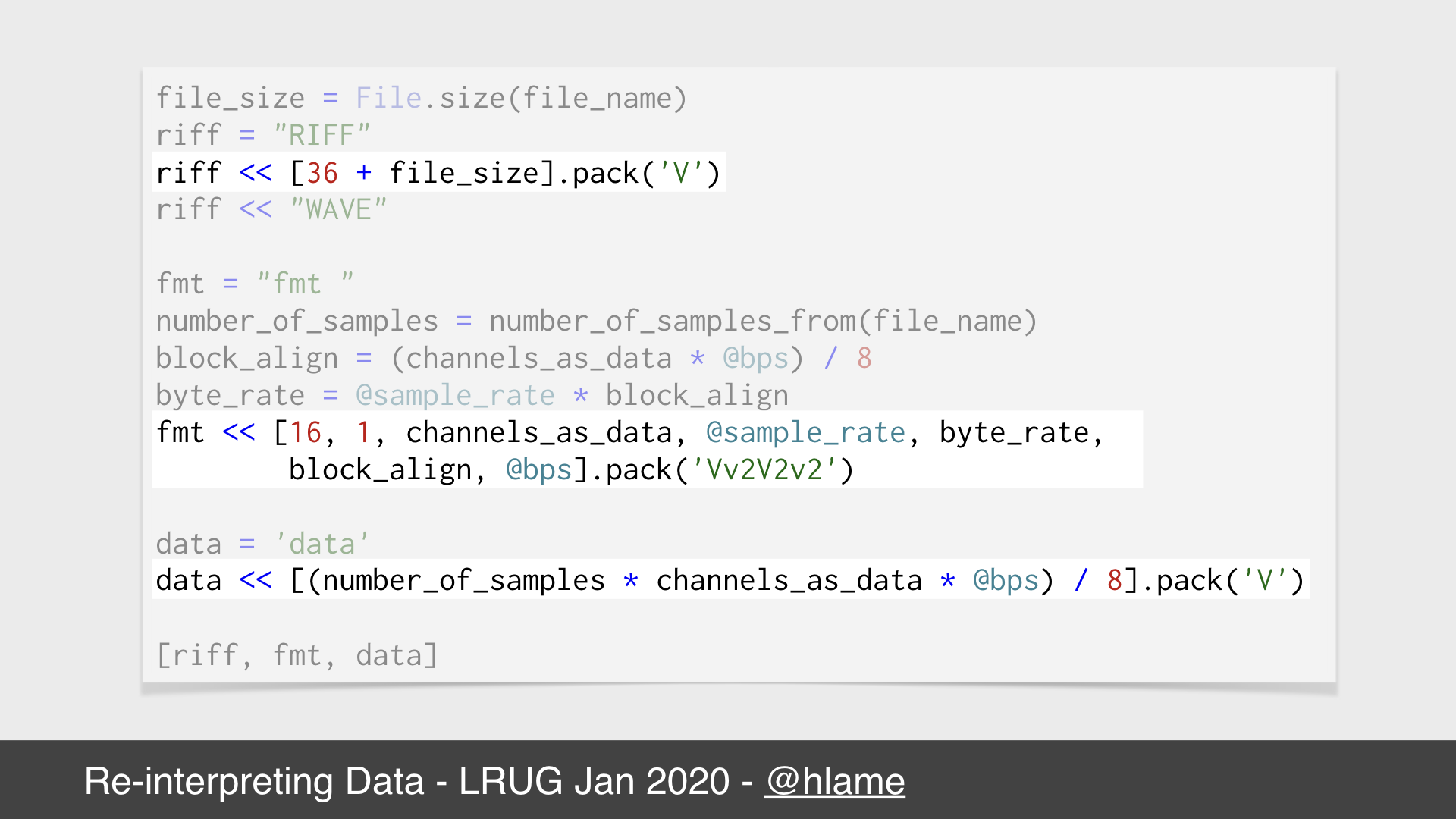 Snippet of code showing how we can construct a wave file header in ruby, highlighting the calls to the `pack` method.  source: https://github.com/h-lame/stegosaurus/blob/d05db3eecd0d328c9de7886dcedbb16b189b3c5d/lib/stegosaurus/waves.rb#L76-L97