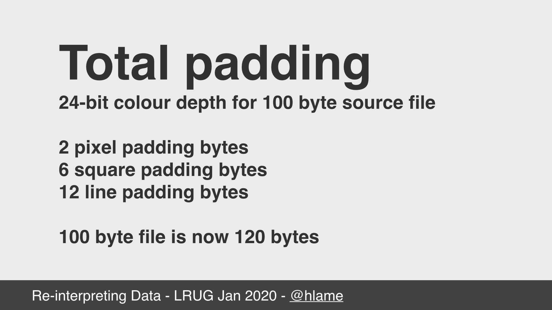 text: Total padding; 24-bit colour depth for 100 byte source file; 2 pixel padding bytes; 6 square pading bytes; 12 line padding bytes; 100 byte file is now 120 bytes