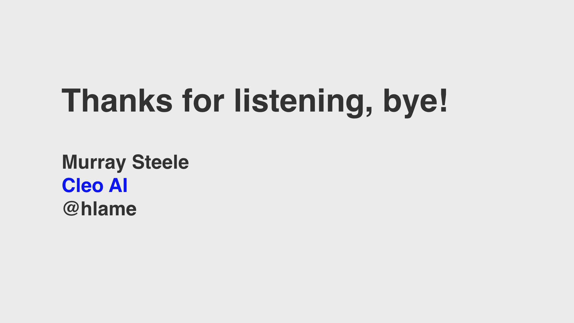text: Thanks for listening, bye! Murray Steele, Cleo AI, @hlame