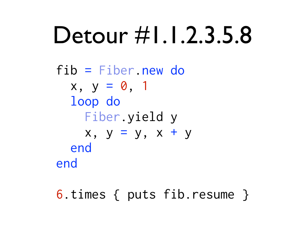 An example of a fiber-based fibonacci implementation, text: Detour #1.1.2.3.5.8