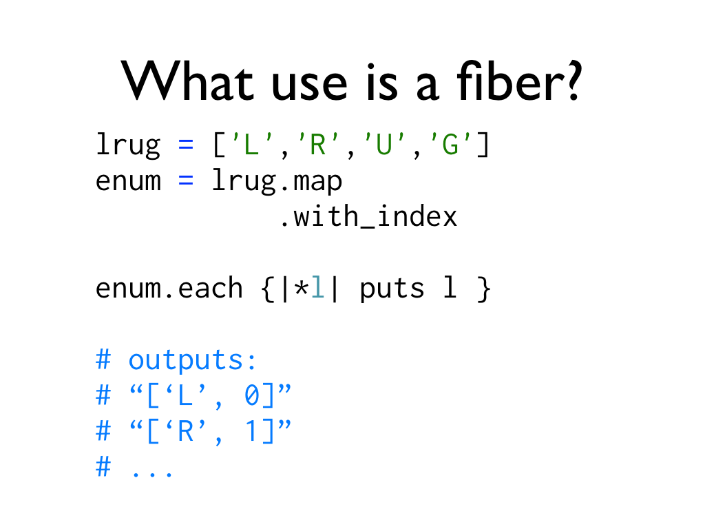 An example of using enumerators in ruby 1.9, text: What use is a fiber?