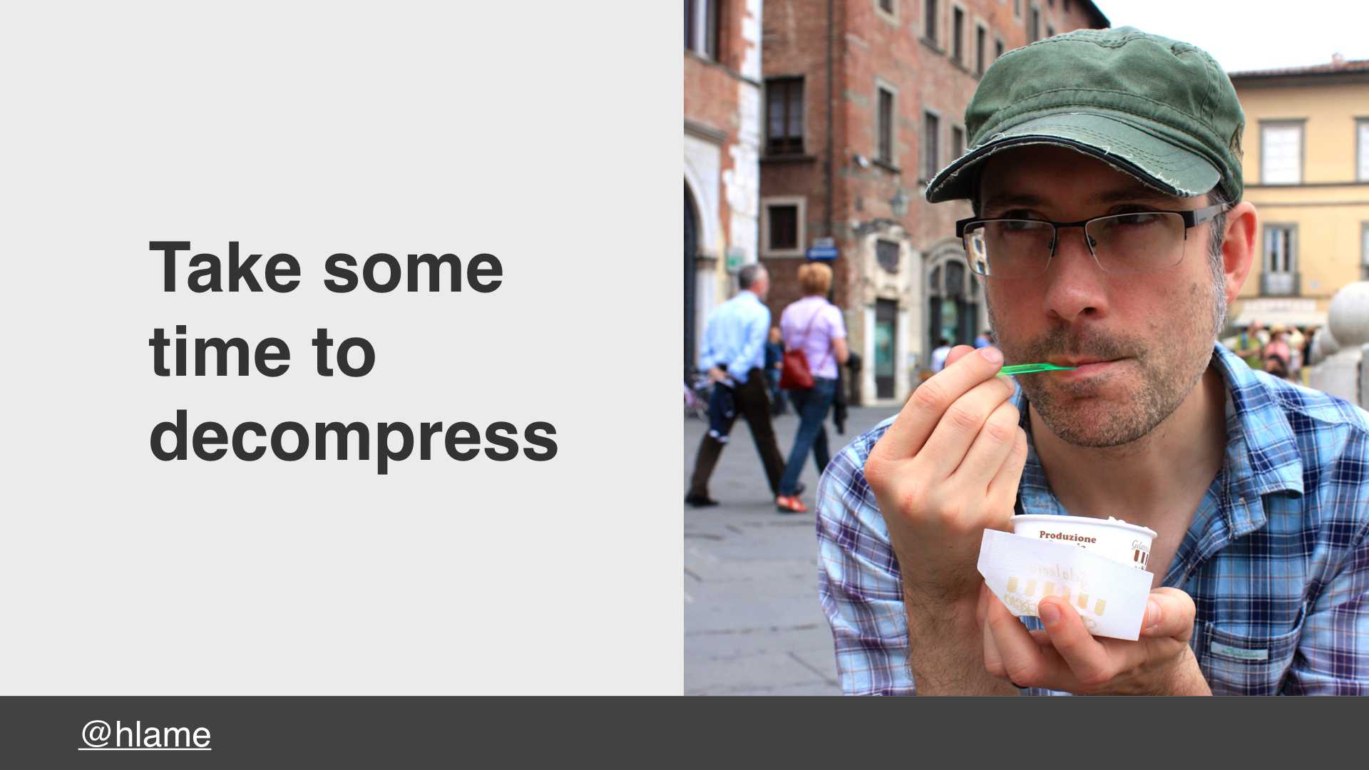 A photo of someone eating gelato in an Italian Piazza - text: Take some time to decompress