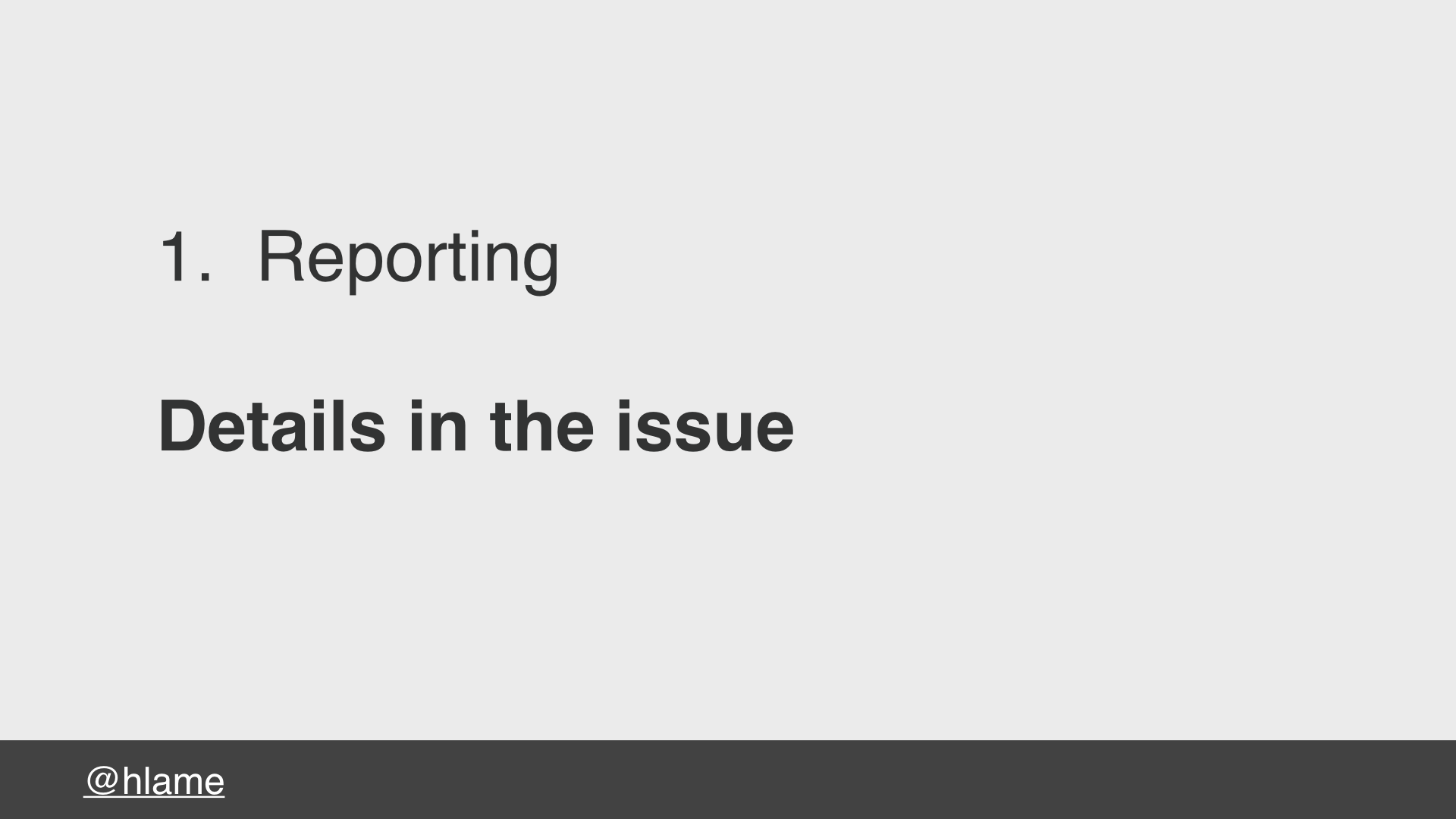 text: 1. Reporting, Details in the issue