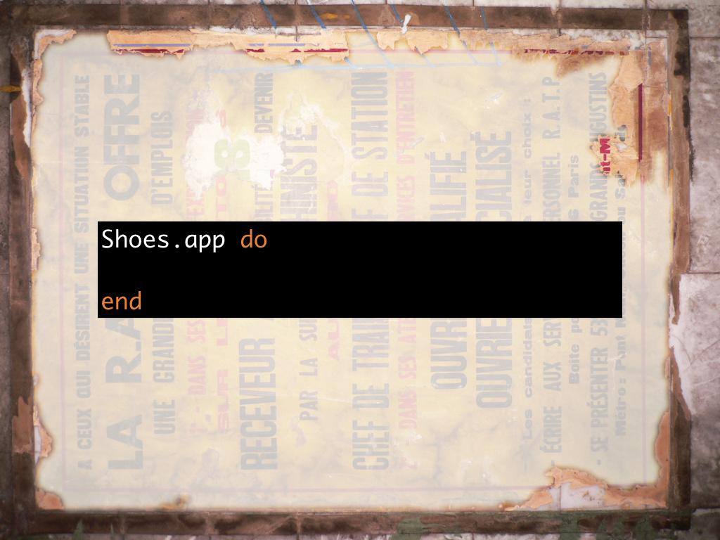 A snippet of code showing the simplest shoes app possible. code: https://gist.github.com/h-lame/caaf6d8a2c91b3cce8fea05cc6b25d7a#file-slide-13-the-simplest-shoes-app-code-rb