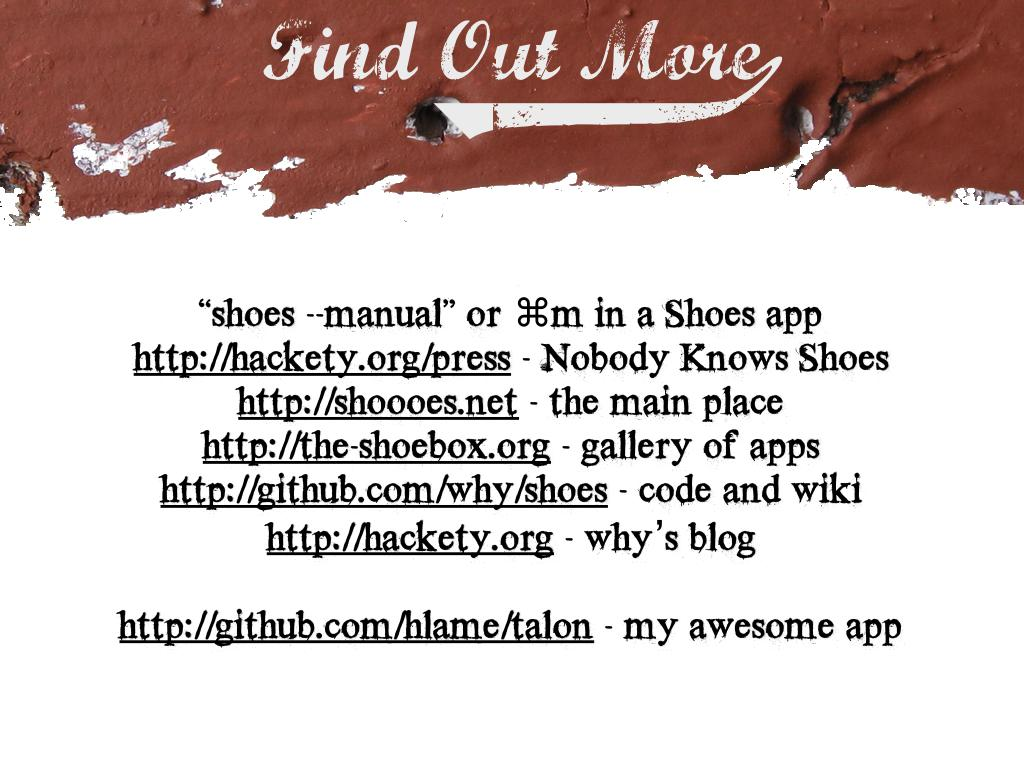 A list of resources for further information about shoes. text: Find out more (see trnascript for other links)